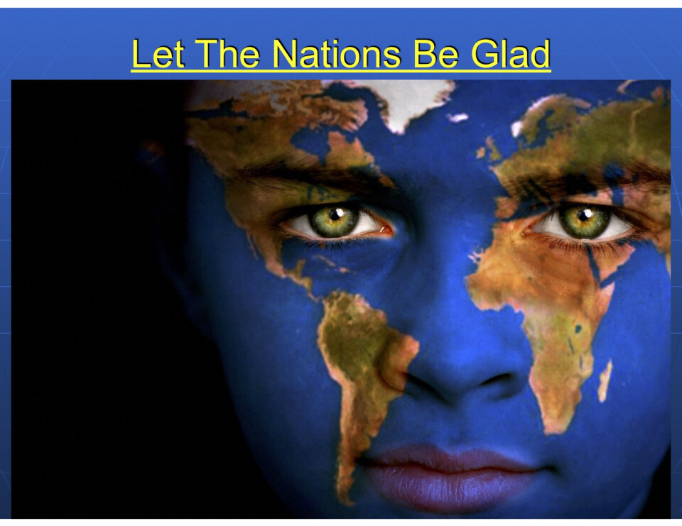 Let The Nations Be Glad- Pastor Mark