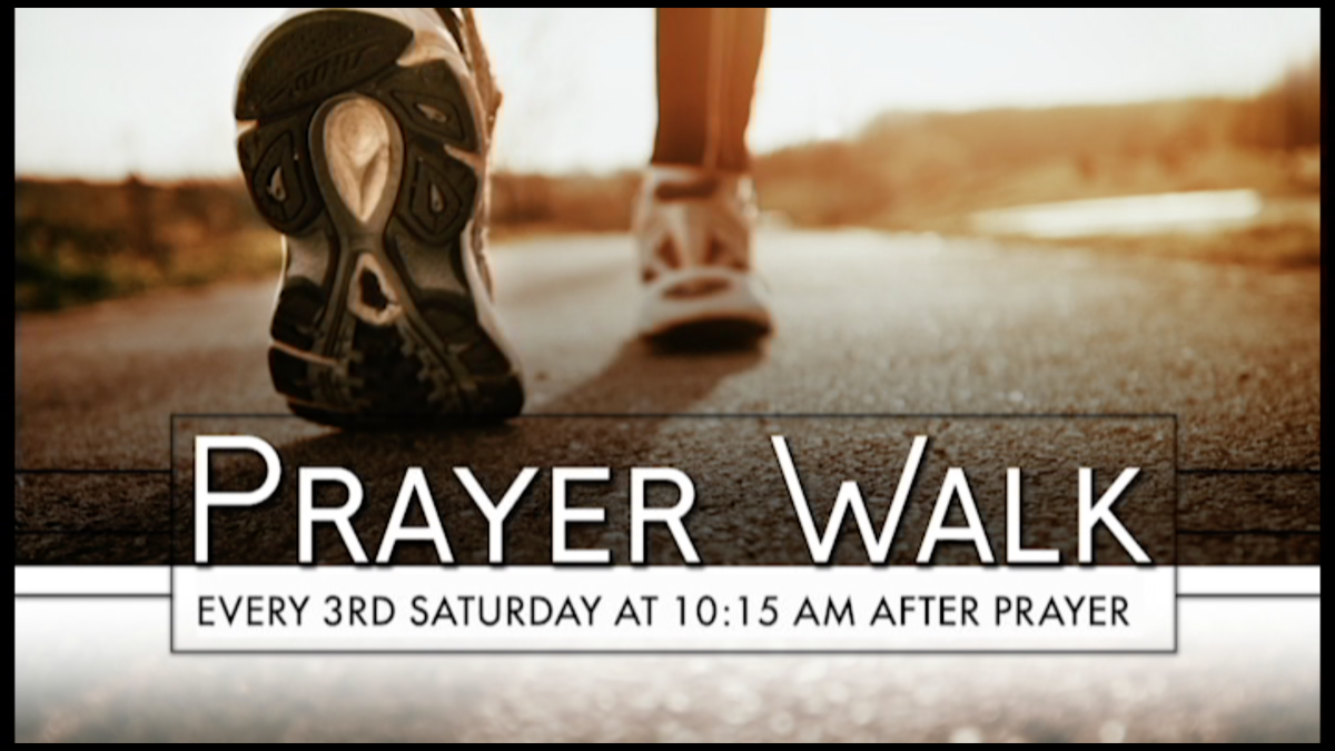 Prayer Walk - Every 3rd Saturday