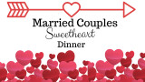 Married Couples Sweetheart Dinner