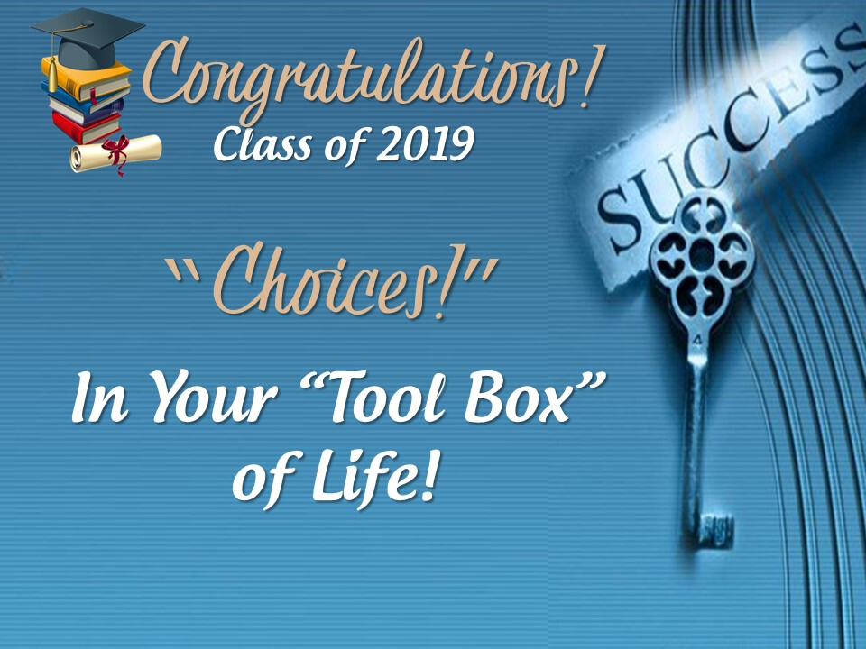 "Choices - In Your ""Tool Box"" of Life"
