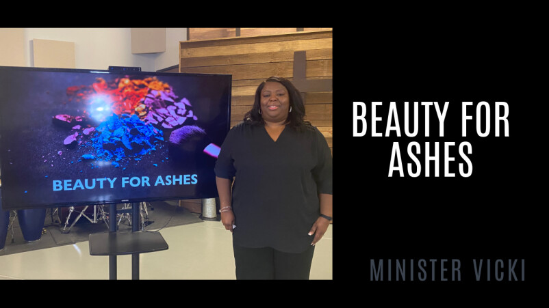 A Message of Hope: Beauty for Ashes
