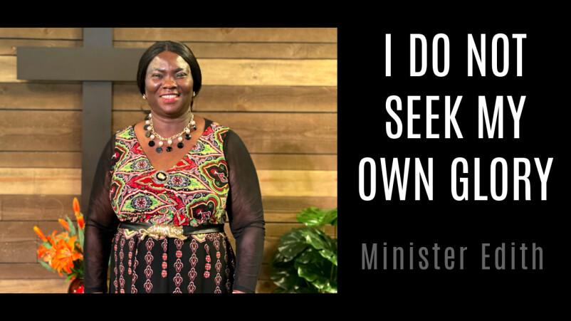 I Do Not Seek My Own Glory